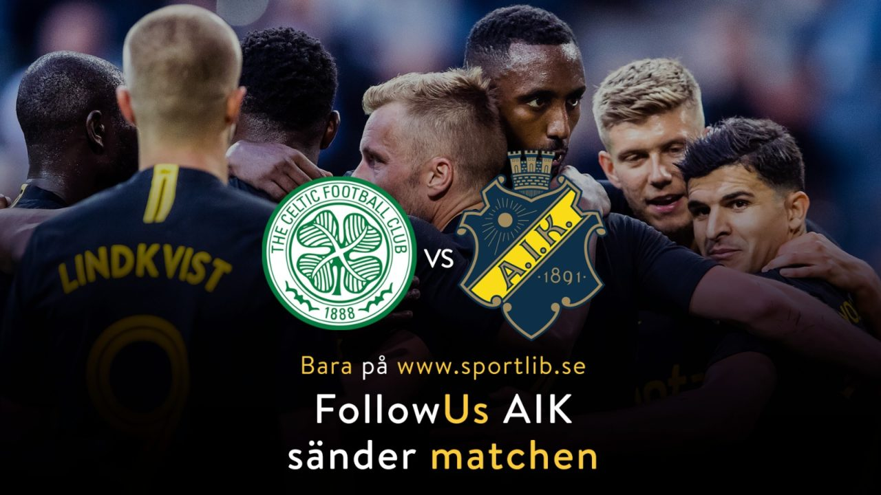 FollowUs AIK sänder bortamatchen mot Celtic